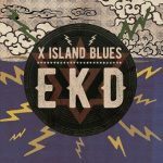 EKD – X ISLAND BLUES CD
