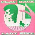 PLAYBACK LADY ZINE vol.3 Marking Issue