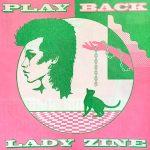 PLAYBACK LADY ZINE vol.3 Marking Issue