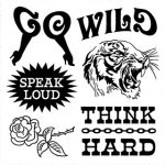 Go Wild Speak Loud Think Hard ステッカー