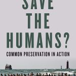 Save the Humans? Common Preservation in Action